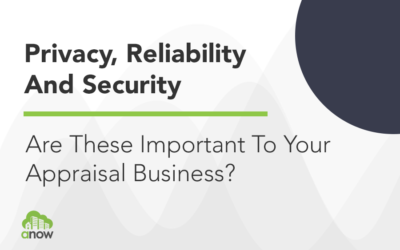 Privacy, Reliability and Security – Are these important to your appraisal business?