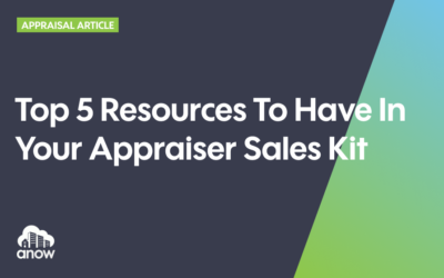 Top 5 Resources To Have In Your Appraiser Sales Kit