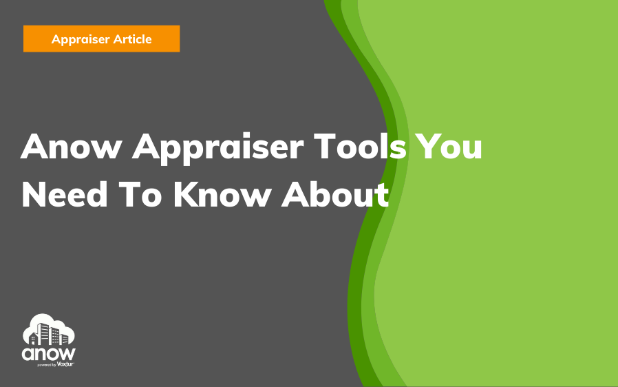 Anow Appraiser Tools You Need To Know About